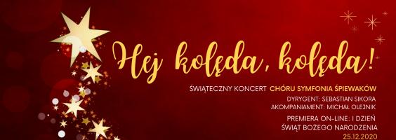 """Świąteczny Koncert """"Hej kolęda, kolęda!"""" – Symfonia Śpiewaków"""